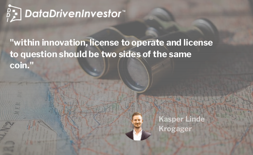 within innovation, license to operate and license to question should be two sides of the same coin.